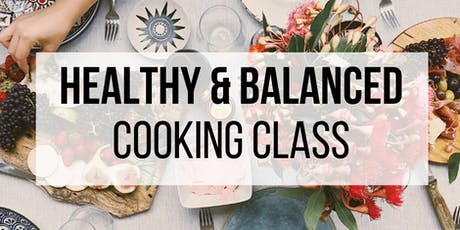 Healthy & Balanced Cooking Class tickets