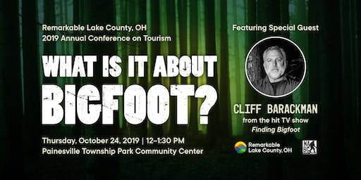 2019 Annual Conference on Tourism: What is it About Bigfoot?