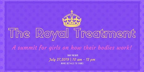 2nd Annual Royal Treatment: Summit for Girls  tickets