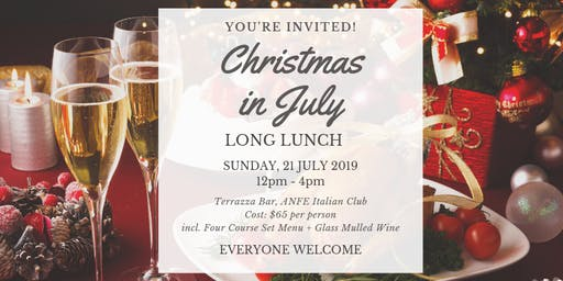 Christmas in July Long Lunch - Italian-Style