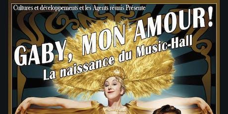Gaby, mon amour! La naissance du Music-Hall tickets