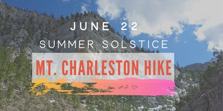 First-Day-of-SUMMER MT. CHARLESTON HIKE! tickets