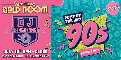 Pump up the Jam:  90's Dance Party