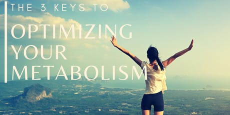 The 3 Keys To Optimizing Your Metabolism and Releasing Weight tickets