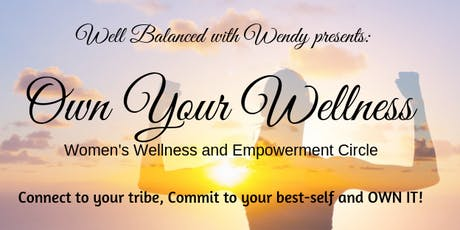 Own Your Wellness: Women's Wellness and Empowerment Circle  tickets