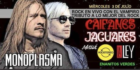 MONOPLASMA De EL VAMPIRO tributo a CAIFANES - JAGUARES - SODA ESTERO Y Mas tickets