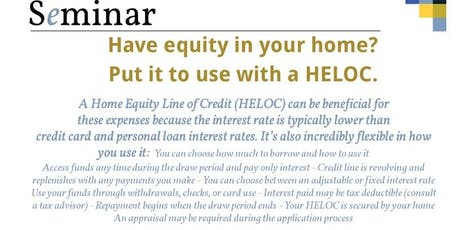 1 HR. CE Have equity in your home? Put it to use with a HELOC. tickets