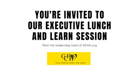 "Gold Canyon Heart and Home ""Lunch and Learn"" for Community Leaders tickets"