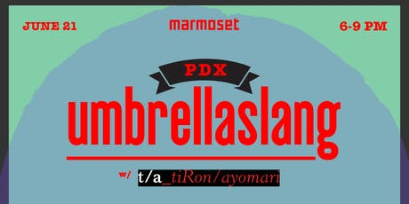 umbrellaslang w/ TiRon & Ayomari, Blossom, Mic Capes, Daren Todd & TROX tickets