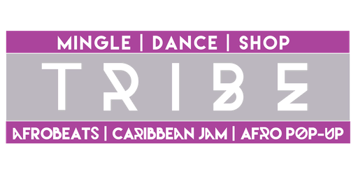 TRIBE - Afrobeats x Caribbean Jam x Afro Pop up