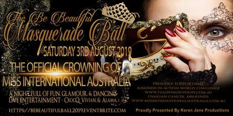 Be Beautiful Masquerade Ball - Miss International Australia 2019 tickets