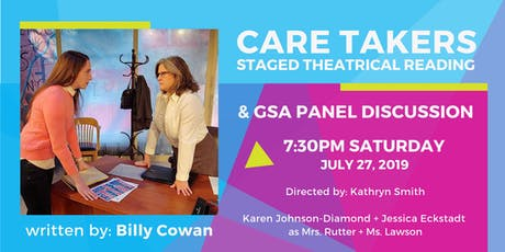 CARE TAKERS: Staged Theatrical Reading & GSA Panel Discussion tickets