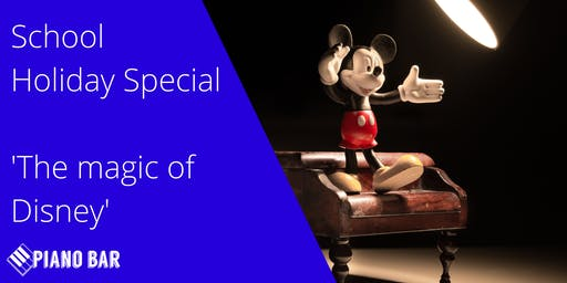 Piano Bar Colac - School Holiday Special - The Magical Music of Disney