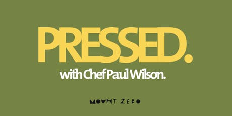 PRESSED - w/ Chef Paul Wilson tickets