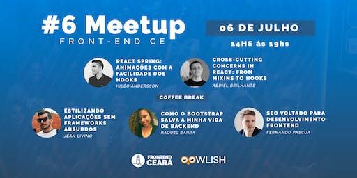 #06 Meetup Front-End CE | React, CSS e SEO - Porto das Dunas/CE