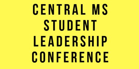 Central MS Student Leadership Conference tickets