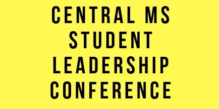 Central MS Student Leadership Conference