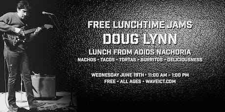 Free Lunchtime Jams: Doug Lynn tickets