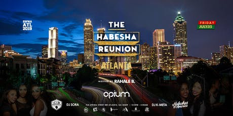 """""""HABESHA REUNION"""" AT OPIUM (10pm - 3am) FRIDAY JULY 5TH tickets"""