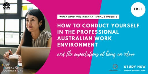 How to conduct yourself in the professional Australian work environment and the expectations of being an intern