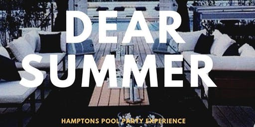 DEAR SUMMER | HAMPTONS POOL PARTY EXPERIENCE