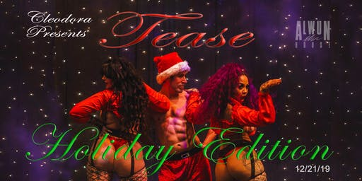 TEASE - Holiday Edition