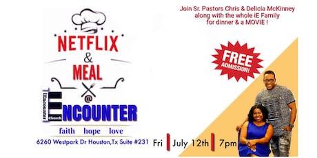 iENCOUNTER  CHURCH Presents Netflix & Meal  tickets