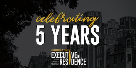 Executive-in-Residence: 5 Year Anniversary & Reunion Celebration tickets
