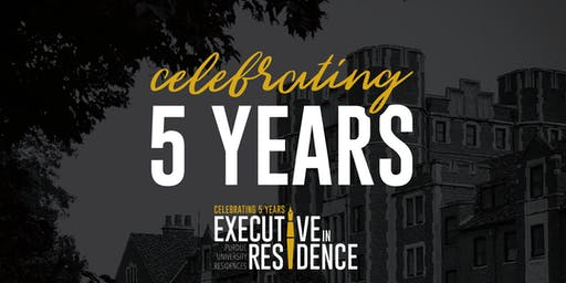 Executive-in-Residence: 5 Year Anniversary & Reunion Celebration