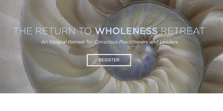 THE RETURN to WHOLENESS RETREAT tickets