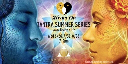 Heart-On Tantra : Ambrosia Summer Series