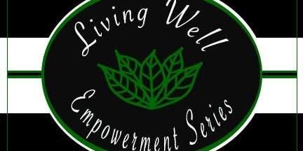 Living Well Empowerment Series (Smyrna)