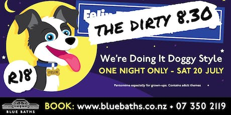 The Dirty 8:30 – We're Doing it Doggy-style. tickets