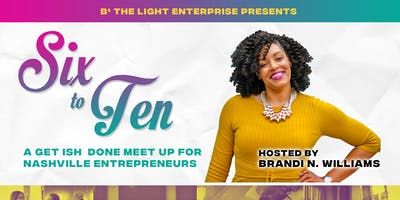 Six to Ten: A Get Ish Done Meet Up for Nashville Entrepreneurs