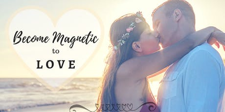 Become Magnetic to LOVE Masterclass tickets