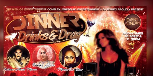 SUNDAY NIGHT DINNER,DRINKS,& DRAG