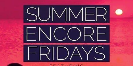 ENCORE FRIDAYS @ iL Bacio | Summer Edition tickets