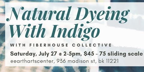 Natural Dyeing with Indigo by Fiber House Collective tickets