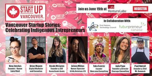 "Vancouver Startup Stories: ""Celebrating Indigenous Entrepreneurs"""