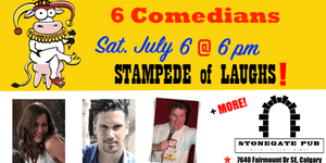 SATURDAY, July 6 @ 6 pm - STAMPEDE of LAUGHS @...
