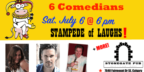 SATURDAY, July 6 @ 6 pm - STAMPEDE of LAUGHS @ Stonegate Pub - 6 Comedians tickets