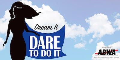 """""""Dream It...Dare to Do It!"""" Conference"""
