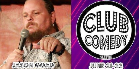 Jason Goad Saturday 8:00PM 6/22 tickets