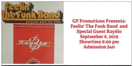 """Feelin' The Funk Band"" with Special Guest ""Raydio"" tickets"
