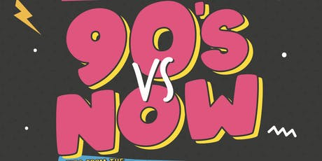 90s VS NOW: PARTY OF THE YEAR! tickets