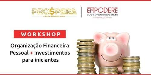 Organização Financeira Pessoal + Investimentos para Iniciantes – primeiros passos para multiplicar seu dinheiro