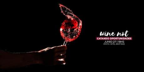 WINE NOT 3° Edición entradas