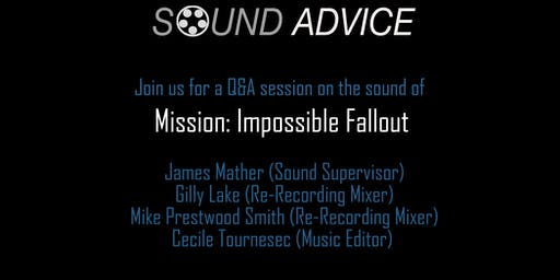 Sound Advice Q&A Session on the Sound of Mission: Impossible FALLOUT