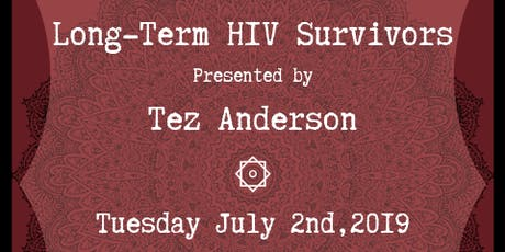 SHELL Seminar JULY 2019: Long-Term HIV Survivors by TEZ ANDERSON tickets