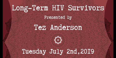 SHELL Seminar JULY 2019: Long-Term HIV Survivors by TEZ ANDERSON